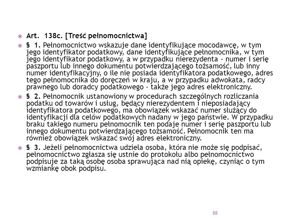 Art. 138c. [Treść pełnomocnictwa]